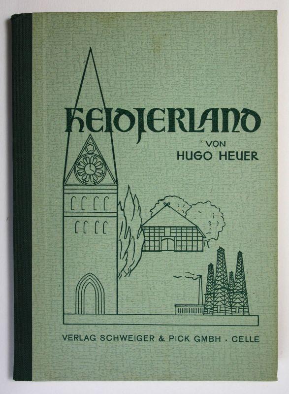1954 H. Heuer Heidjerland Streifzug durch Lüneburg Heide Chronik Landeskunde