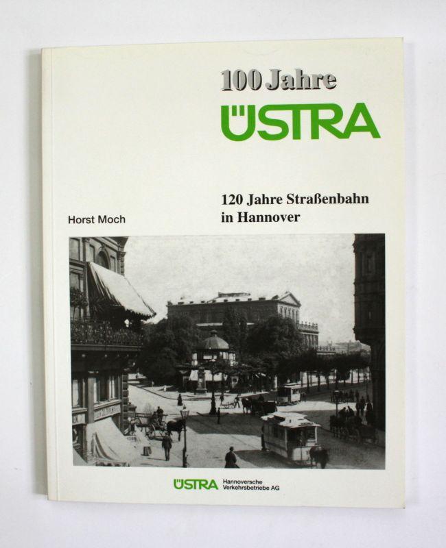 Moch 100 Jahre ÜSTRA 120 Jahre Straßenbahn in Hannover 1990 Eisenbahn Bahn