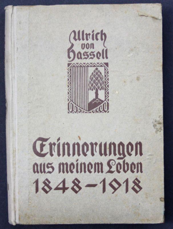 1919 Ulrich v. Hasfell Erinnerungen aus m. Leben Memoiren Biographie Geschichte