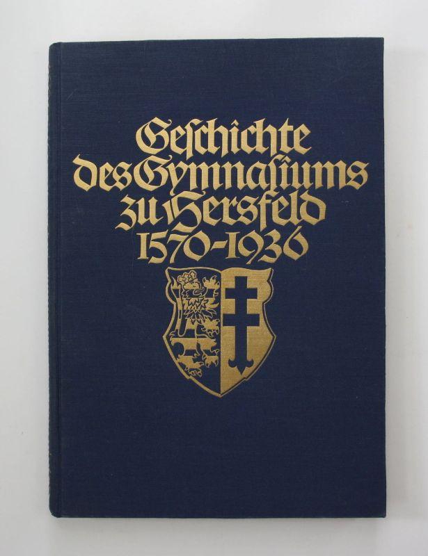 Hafner Geschichte des Gymnasiums zu Hersfeld 1936 Gymnasium Chronik