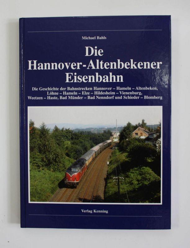Bahls Die Hannover-Altenbekener Eisenbahn 2006 Landeskunde Hannover Altenbeken