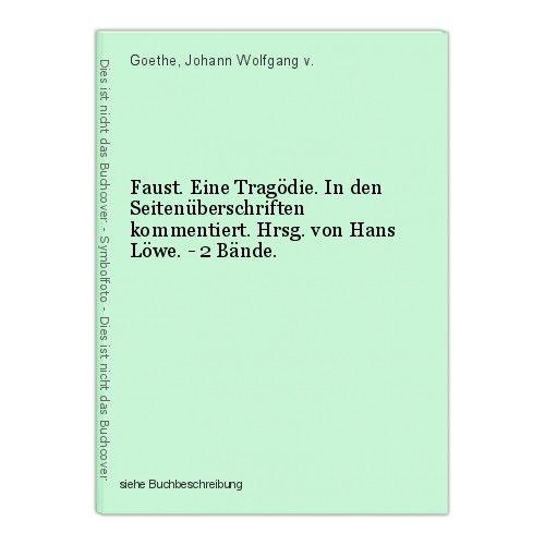 Faust. Eine Tragödie. In den Seitenüberschriften kommentiert. Hrsg. von Hans Löw 0