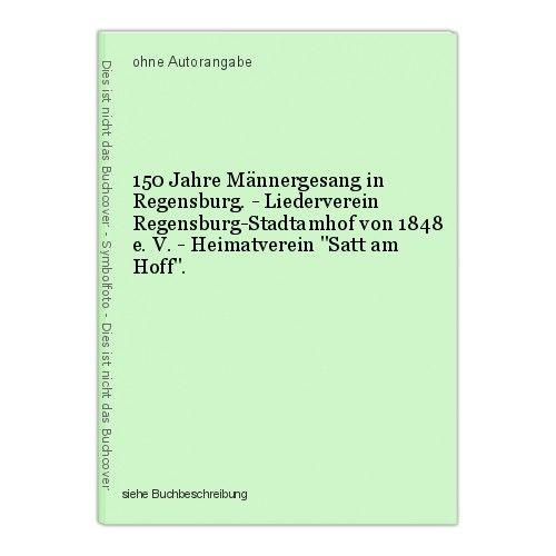 150 Jahre Männergesang in Regensburg. - Liederverein Regensburg-Stadtamhof von 1 0