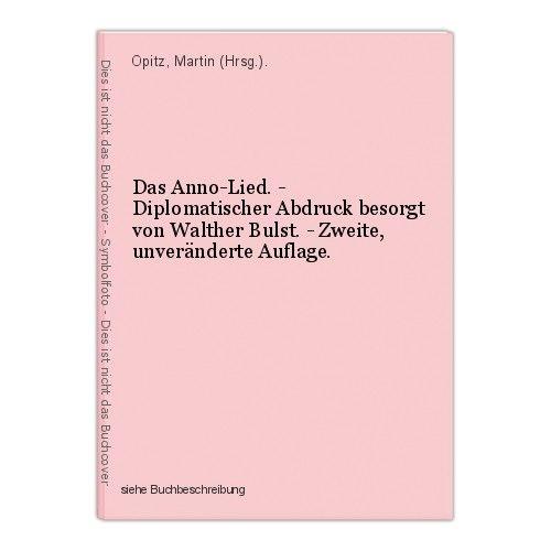 Das Anno-Lied. - Diplomatischer Abdruck besorgt von Walther Bulst. - Zweite, unv