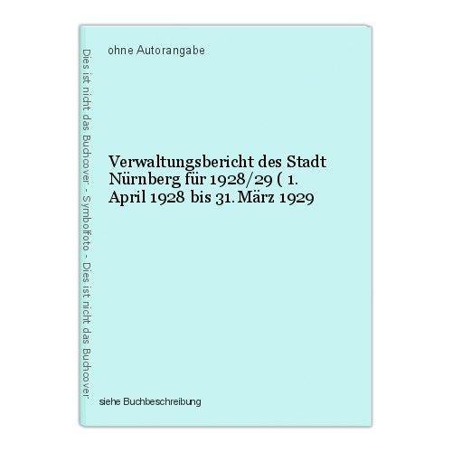 Verwaltungsbericht des Stadt Nürnberg für 1928/29 ( 1. April 1928 bis 31.März 19 0