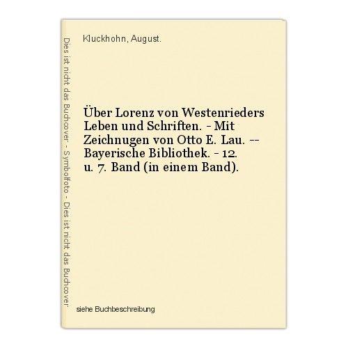 Über Lorenz von Westenrieders Leben und Schriften. - Mit Zeichnugen von Otto E. 0