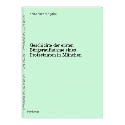 Geschichte der ersten Bürgeraufnahme eines Protestanten in München