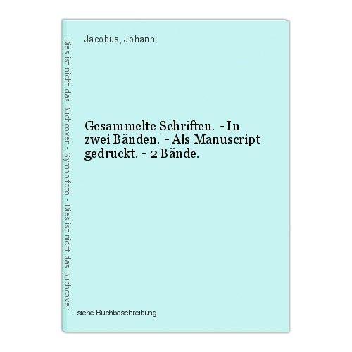 Gesammelte Schriften. - In zwei Bänden. - Als Manuscript gedruckt. - 2 Bände. Ja 0