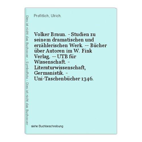 Volker Braun. - Studien zu seinem dramatischen und erzählerischen Werk. -- Büche 0