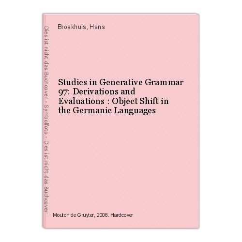 Studies in Generative Grammar 97: Derivations and Evaluations : Object Shift in