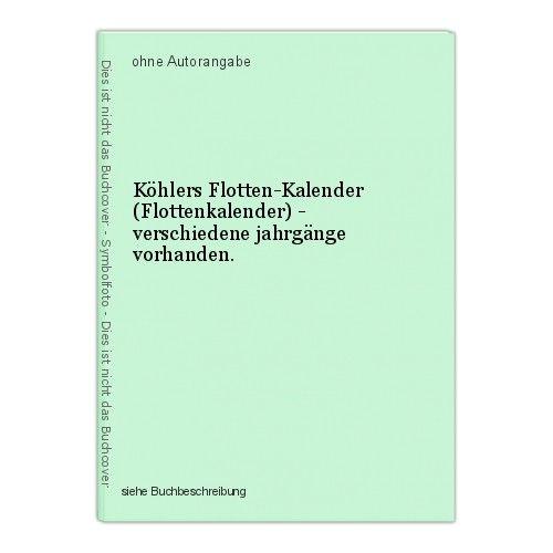 Köhlers Flotten-Kalender (Flottenkalender) - verschiedene jahrgänge vorhanden. 0