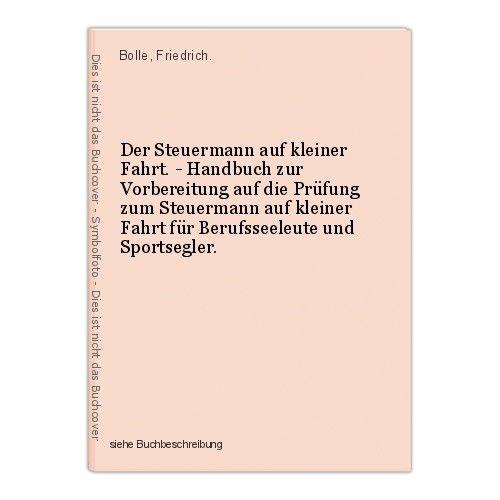 Der Steuermann auf kleiner Fahrt. - Handbuch zur Vorbereitung auf die Prüfung zu