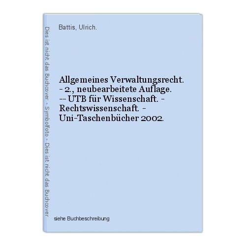 Allgemeines Verwaltungsrecht. - 2., neubearbeitete Auflage. -- UTB für Wissensch 0