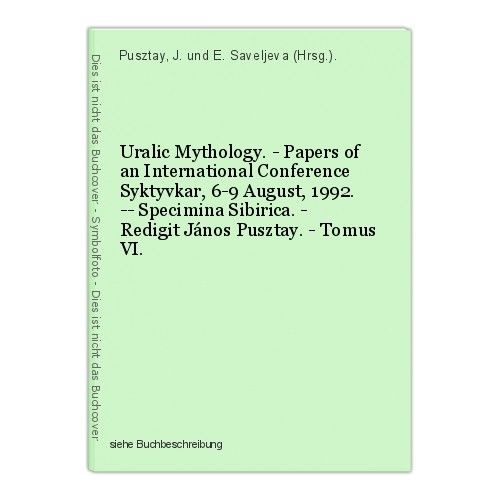 Uralic Mythology. - Papers of an International Conference Syktyvkar, 6-9 August, 0
