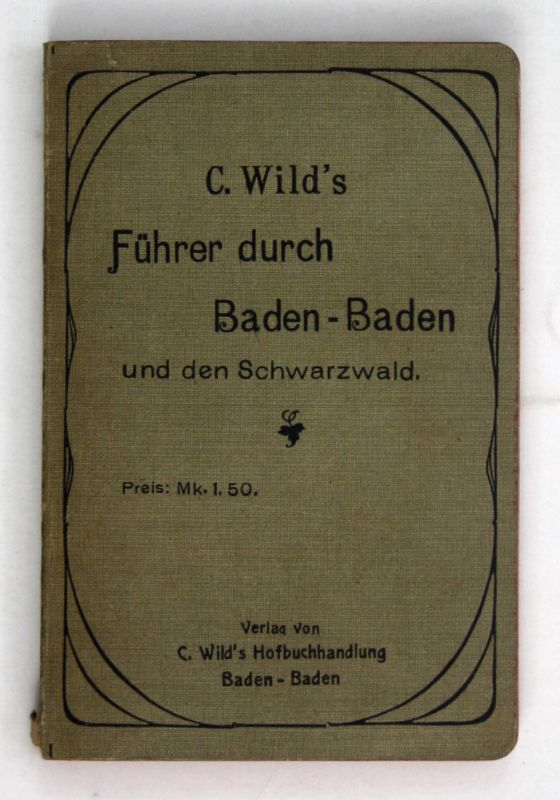 1910 Bussemer C. Wild`s zuverlässiger Führer Baden-Baden Schwarzwald 17. Auflage