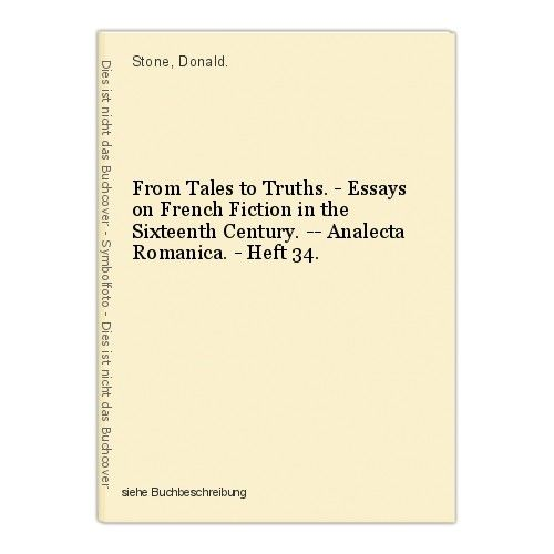 From Tales to Truths. - Essays on French Fiction in the Sixteenth Century. -- An 0