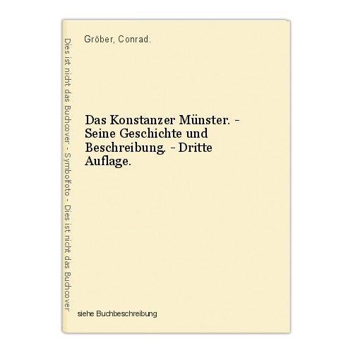 Das Konstanzer Münster. - Seine Geschichte und Beschreibung. - Dritte Auflage. G 0
