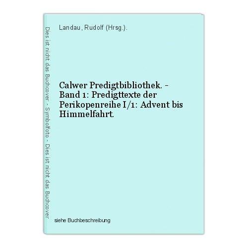 Calwer Predigtbibliothek. - Band 1: Predigttexte der Perikopenreihe I/1: Advent 0