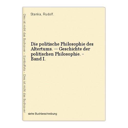 Die politische Philosophie des Altertums. -- Geschichte der politischen Philosop