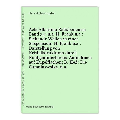 Acta Albertina Ratisbonensia Band 34: u.a. H. Frank u.a.: Stehende Wellen in ein 0
