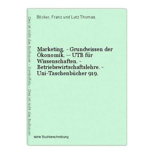 Marketing. - Grundwissen der Ökonomik. -- UTB für Wissenschaften. - Betriebswirt