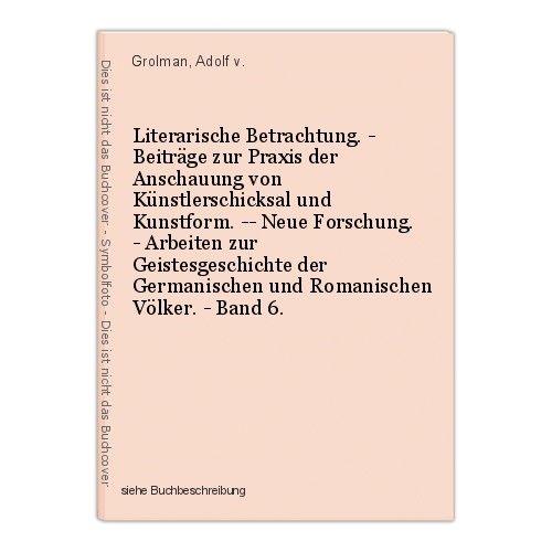 Literarische Betrachtung. - Beiträge zur Praxis der Anschauung von Künstlerschic