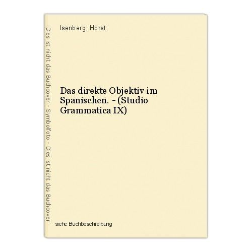 Das direkte Objektiv im Spanischen. - (Studio Grammatica IX) Isenberg, Horst. 0