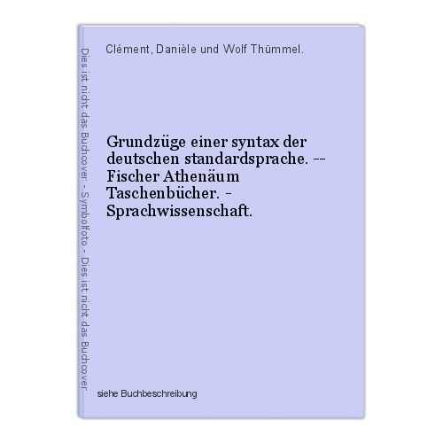 Grundzüge einer syntax der deutschen standardsprache. -- Fischer Athenäum Tasche 0