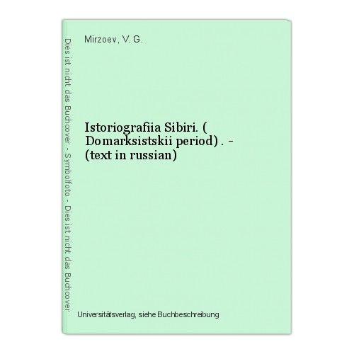 Istoriografiia Sibiri. ( Domarksistskii period) . - (text in russian) Mirzoev, V