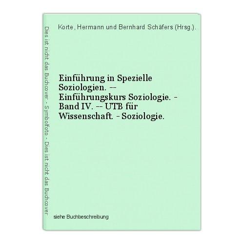 Einführung in Spezielle Soziologien. -- Einführungskurs Soziologie. - Band IV. -