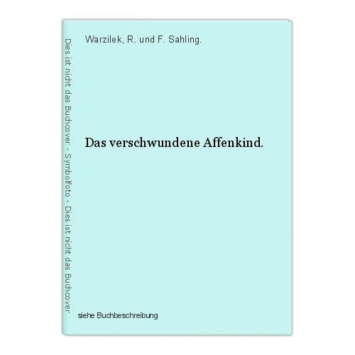 Das verschwundene Affenkind. Warzilek, R. und F. Sahling. 0