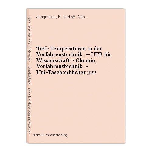 Tiefe Temperaturen in der Verfahrenstechnik. -- UTB für Wissenschaft. - Chemie,