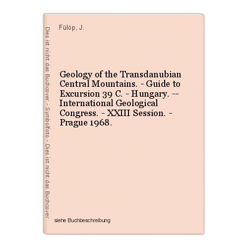 Geology of the Transdanubian Central Mountains. - Guide to Excursion 39 C. - Hun