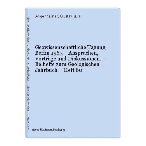 Geowissenschaftliche Tagung Berlin 1967. - Ansprachen, Vorträge und Diskussionen 0