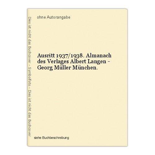 Ausritt 1937/1938. Almanach des Verlages Albert Langen - Georg Müller München. 0