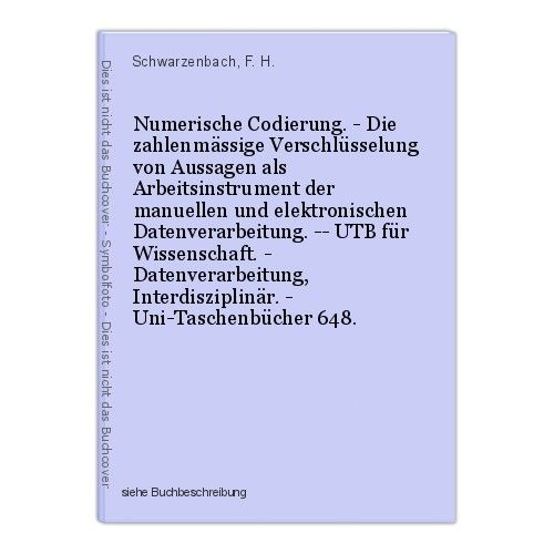 Numerische Codierung. - Die zahlenmässige Verschlüsselung von Aussagen als Arbei 0
