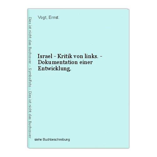 Israel - Kritik von links. - Dokumentation einer Entwicklung. Vogt, Ernst. 0
