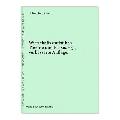 Wirtschaftsstatistik in Theorie und Praxis. - 3., verbesserte Auflage. Scheibler 0