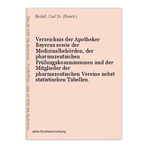 Verzeichnis der Apotheker Bayerns sowie der Medizinalbehörden, der pharmazeutisc 0