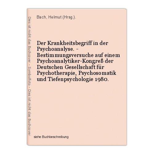 Der Krankheitsbegriff in der Psychoanalyse. - Bestimmungsversuche auf einem Psyc