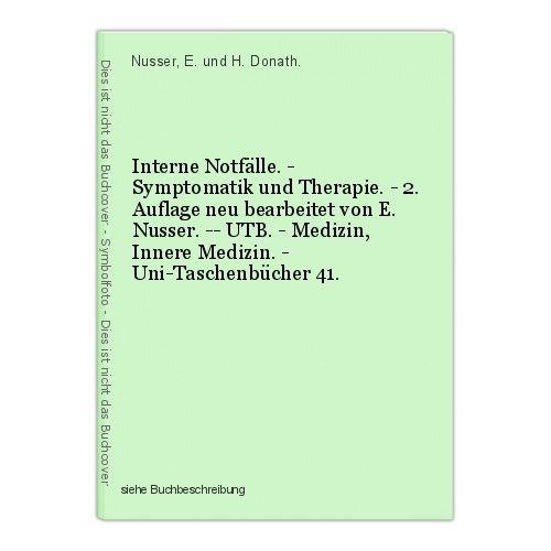 Interne Notfälle. - Symptomatik und Therapie. - 2. Auflage neu bearbeitet von E. 0