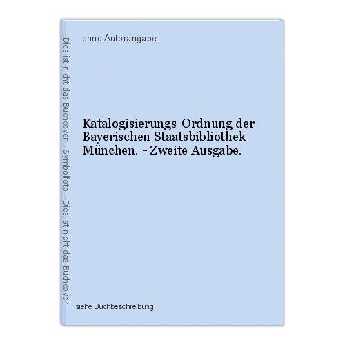 Katalogisierungs-Ordnung der Bayerischen Staatsbibliothek München. - Zweite Ausg