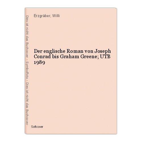 Der englische Roman von Joseph Conrad bis Graham Greene; UTB 1989 Erzgräber, Wil 0