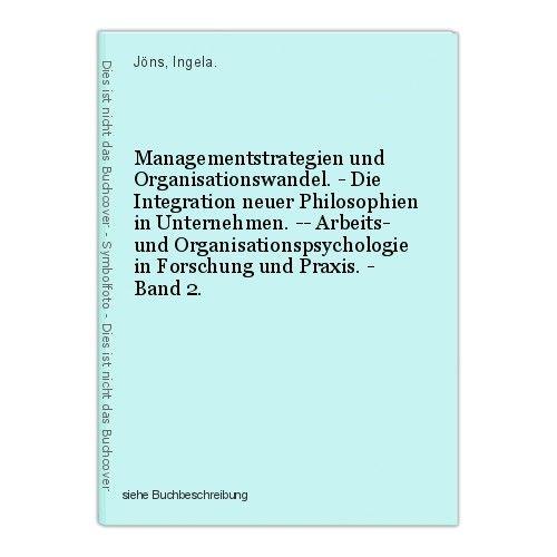 Managementstrategien und Organisationswandel. - Die Integration neuer Philosophi