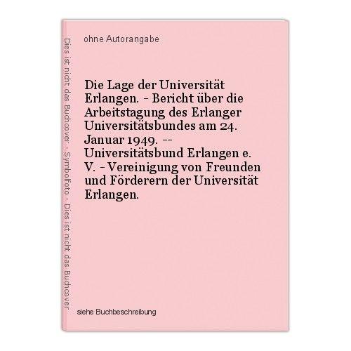 Die Lage der Universität Erlangen. - Bericht über die Arbeitstagung des Erlanger