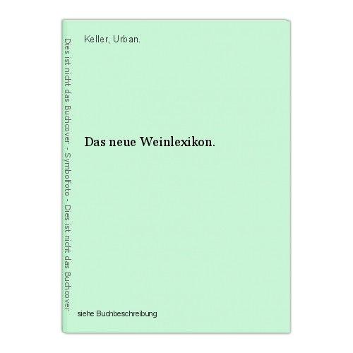 Das neue Weinlexikon. Keller, Urban. 0