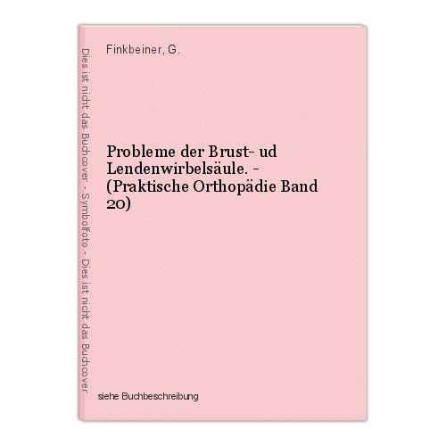 Probleme der Brust- ud Lendenwirbelsäule. - (Praktische Orthopädie Band 20) Fink