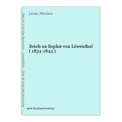 Briefe an Sophie von Löwenthal ( 1834-1845 ). Lenau, Nikolaus 0