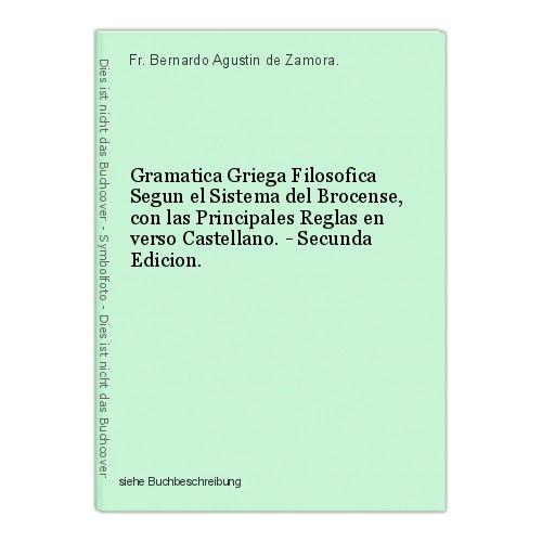 Gramatica Griega Filosofica Segun el Sistema del Brocense, con las Principales R