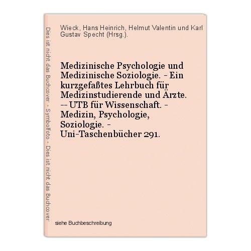 Medizinische Psychologie und Medizinische Soziologie. - Ein kurzgefaßtes Lehrbuc